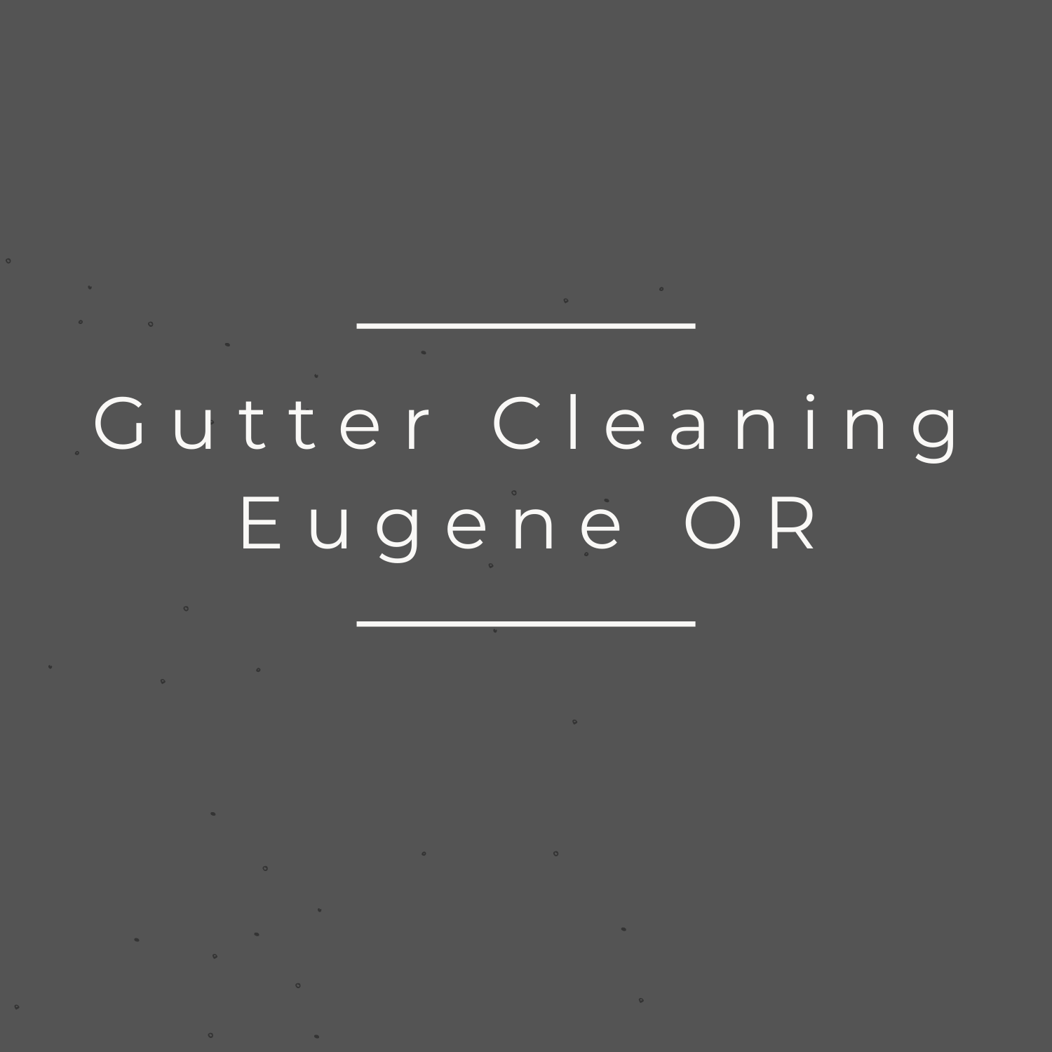 Gutter Cleaning Eugene OR